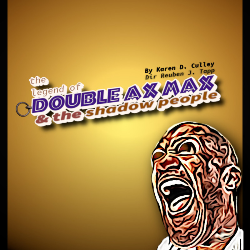 The Legend of Double Ax Max and the Shadow People