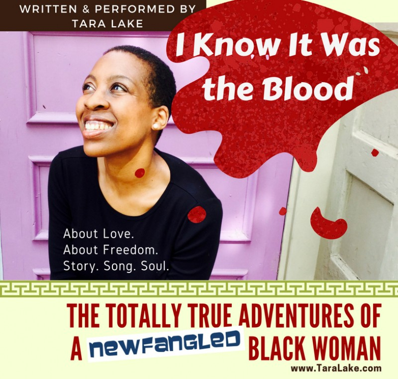 I Know It Was the Blood: The Totally True Adventures of a Newfangled Black Woman