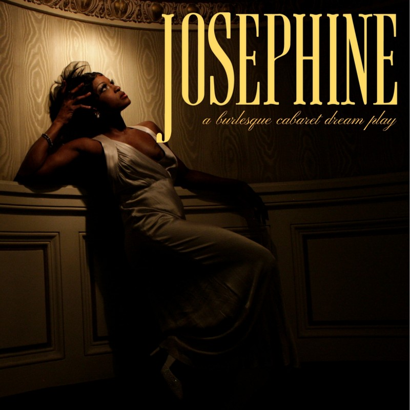 Josephine, a burlesque cabaret dream play
