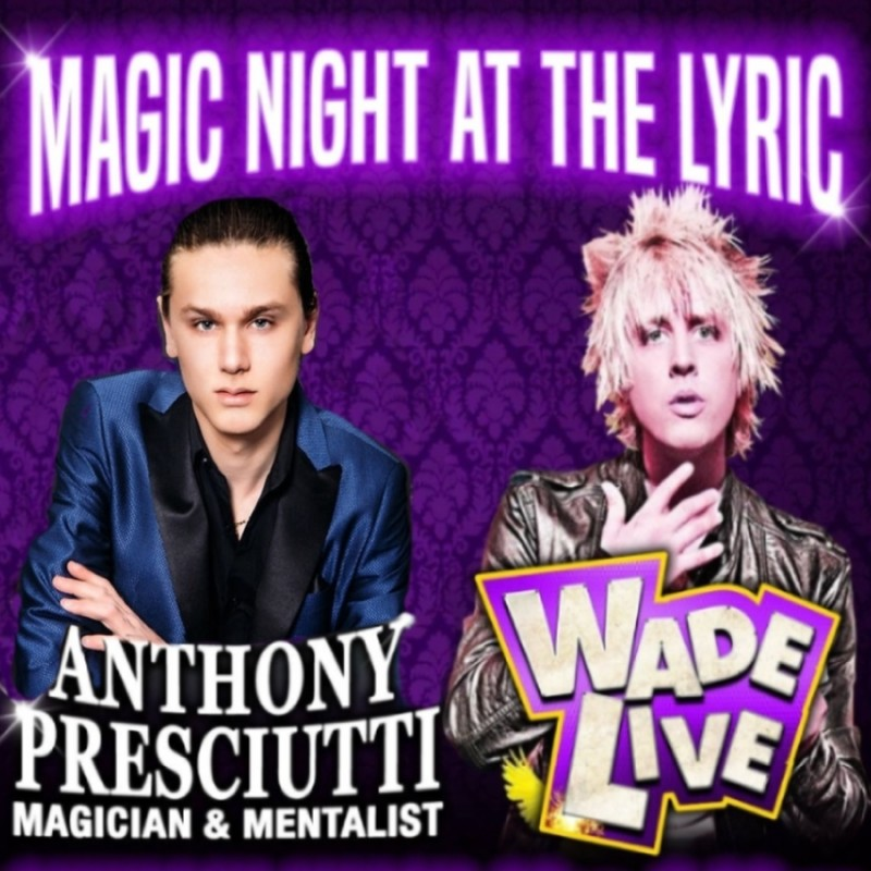 Magic & Mentalism with Wade Live & Anthony Presciutti