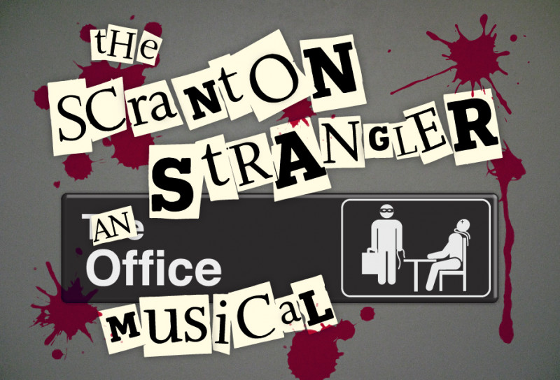 The Scranton Strangler: An Office Musical