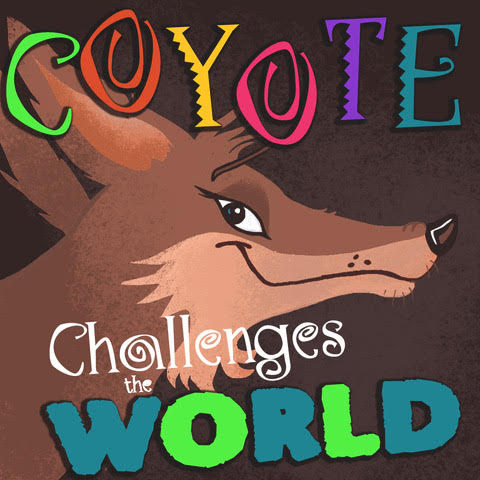 Coyote Challenges the World
