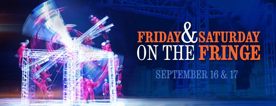 Friday & Saturday on the Fringe
