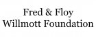 Fred & Floy Willmott Foundation