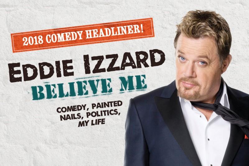 Eddie Izzard:  Believe Me